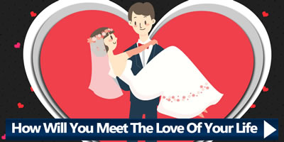 Find Out How Will You Meet The Love Of Your Life.