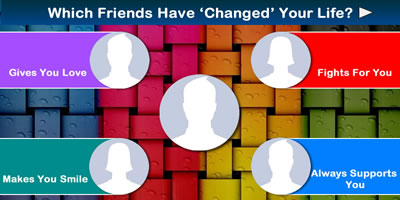 Which Friends Have Changed Your Life?